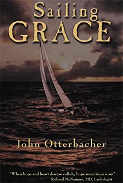 Sailing Grace: A True Story of Death, Life and the Sea 9780979348617