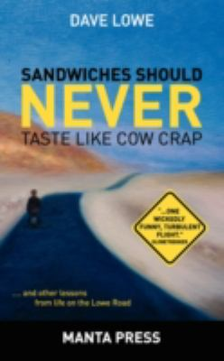 Sandwiches Should Never Taste Like Cow Crap 9780979789847