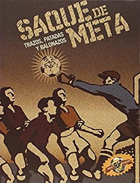 Saque de Meta: Trazos, Patadas y Balonazos 9780978854911