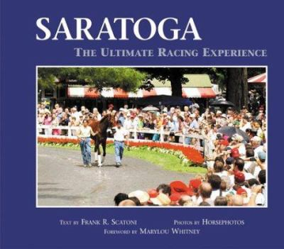 Saratoga: The Ultimate Racing Experience 9780972640169