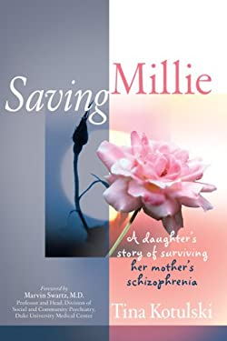 Saving Millie: A Daughter's Story of Surviving Her Mother's Schizophrenia 9780977911516
