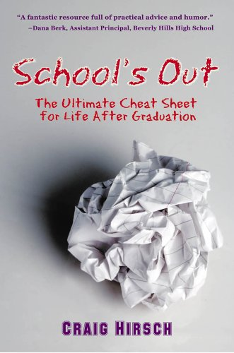 School's Out: The Ultimate Cheat Sheet for Life After Graduation 9780977454402