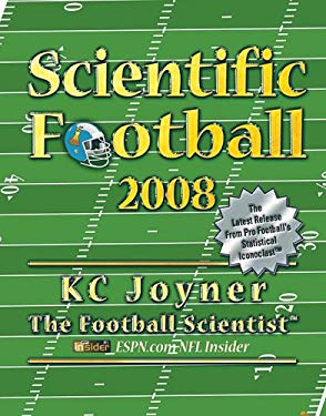 Scientific Football 2008: The Latest Release from Pro Football's Statistical Iconoclast 9780976976059