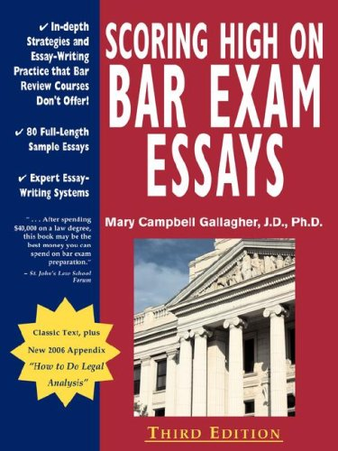 Scoring High on Bar Exam Essays: In-Depth Strategies and Essay-Writing That Bar Review Courses Don't Offer, with 80 Actual State Bar Exams Questions a 9780970608819