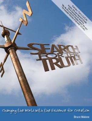 Search for the Truth: Changing the World with the Evidence for Creation 9780971591103