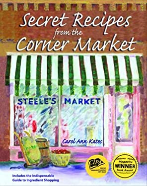Secret Recipes from the Corner Market 9780977348503