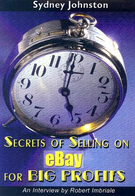 Secrets of Selling on eBay for Big Profits 9780978542603