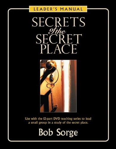 Secrets of the Secret Place: Leader's Manual 9780974966489