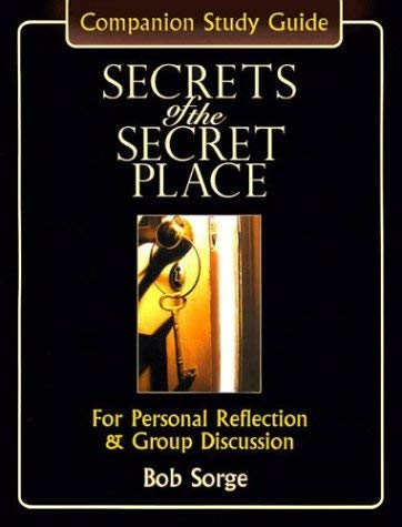Secrets of the Secret Place: Companion Study Guide for Personal Reflection & Group Discussion 9780970479181