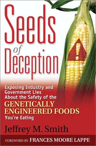 Seeds of Deception: Exposing Industry and Government Lies about the Safety of the Genetically Engineered Foods You're Eating 9780972966580