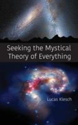Seeking the Mystical Theory of Everything