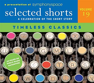 Selected Shorts: A Celebration of the Short Story 9780971921832