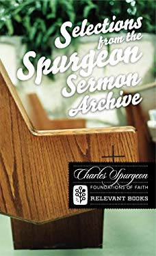 Selections from the Spurgeon Sermon Archive 9780977616732