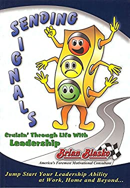 Sending Signals: Cruisin' Through Life with Leadership 9780971863026