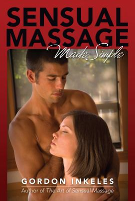 Sensual Massage Made Simple 9780974853581