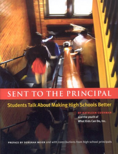 Sent to the Principal: Students Talk about Making High Schools Better 9780976270614