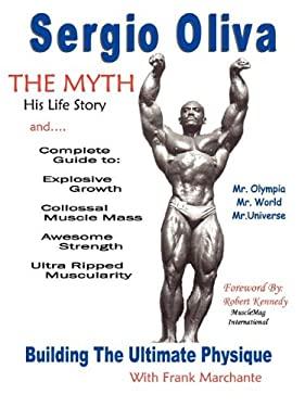 Sergio Oliva the Myth