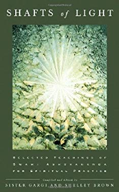 Shafts of Light: Selected Teachings of Swami Ashokananda for Spiritual Practice 9780970636836
