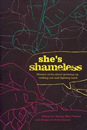 She's Shameless: Women Write about Growing Up, Rocking Out and Fighting Back