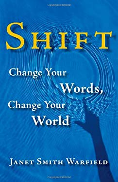 Shift: Change Your Words, Change Your World 9780977832460