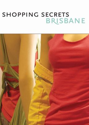 Shopping Secrets Brisbane: Shop. 9780975207260