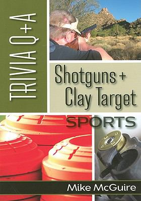 Shotguns + Clay Targets Sports Trivia Q+A 9780977266166