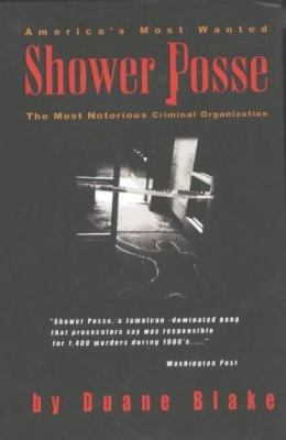 Shower Posse: The Most Notorious Jamaican Crime Organisation 9780972437110