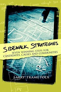 Sidewalk Strategies: Seven Winning Steps for Candidates, Causes and Communities 9780974466828