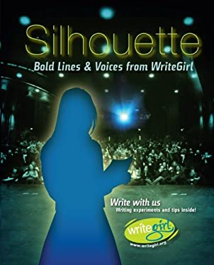 Silhouette: Bold Lines & Voices from Writegirl 9780974125183
