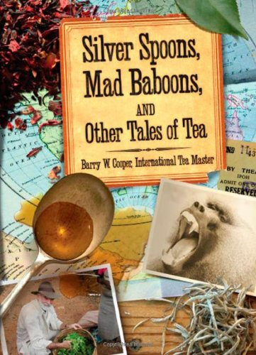 Silver Spoons, Mad Baboons, and Other Tales of Tea 9780977739714