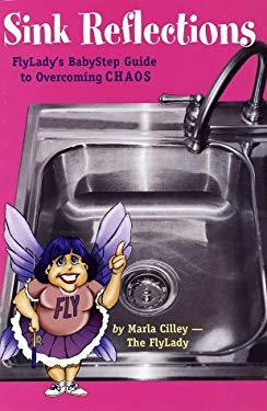 Sink Reflections: Flylady's Babystep Guide to Overcoming Chaos 9780971855113