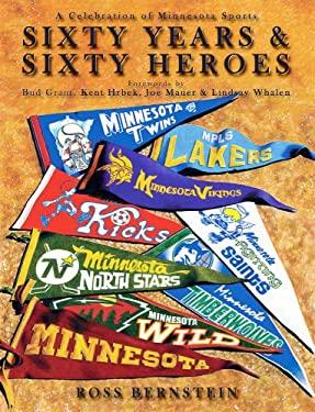 Sixty Years & Sixty Heroes: A Celebration of Minnesota Sports 9780978780920