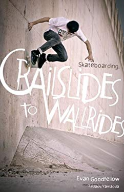 Skateboarding: Crailslides to Wallrides 9780979118029