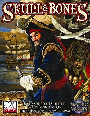 Skull & Bones: Swashbuckling Horror in the Golden Age of Piracy 9780972359979