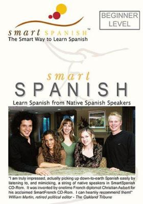 Smart Spanish Beginner Level: Learn Spanish from Native Spanish Speakers 9780972947466