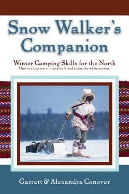 Snow Walker's Companion: Winter Camping Skills for the North 9780976031338