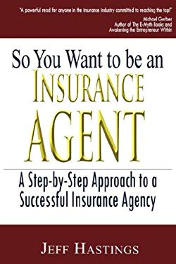 So You Want to Be an Insurance Agent 9780979003615