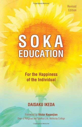 Soka Education: For the Happiness of the Individual 9780977924554