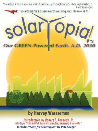 Solartopia! Our Green-Powered Earth, A.D. 2030 9780975340240