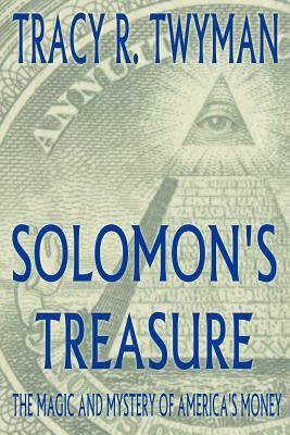 Solomon's Treasure: The Magic and Mystery of America's Money 9780976170464