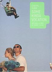 Some Kind of Vocation [With DVD] 4361892