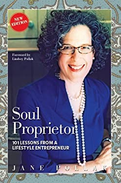 Soul Proprietor: 101 Lessons from a Lifestyle Entrepreneur 9780974622514