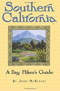 Southern California, a Day Hiker's Guide 9780978657529