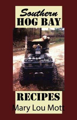 Southern Hog Bay Recipes 9780975480359