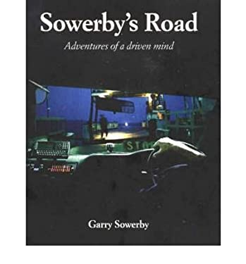 Sowerby's Road: Adventures of a Driven Mind 9780973335804