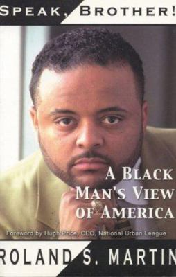 Speak, Brother!: A Black Man's View of America 9780971910706