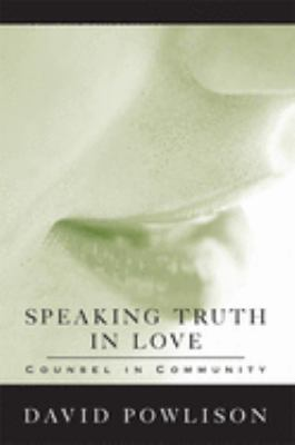 Speaking Truth in Love: Counsel in Community 9780977080717