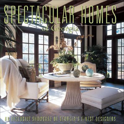 Spectacular Homes of Georgia 9780974574769