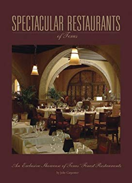 Spectacular Restaurants of Texas 9780974574790