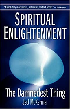 Spiritual Enlightenment: The Damnedest Thing 9780971435230